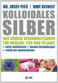 Kolloidales Silber; Dr. Josef Pies + Uwe Reinelt