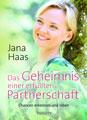Das Geheimnis einer erfüllten Partnerschaft; Jana Haas